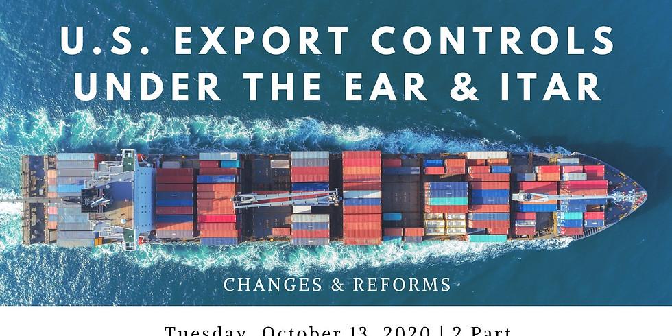 U.S. Export Controls Under The EAR & ITAR