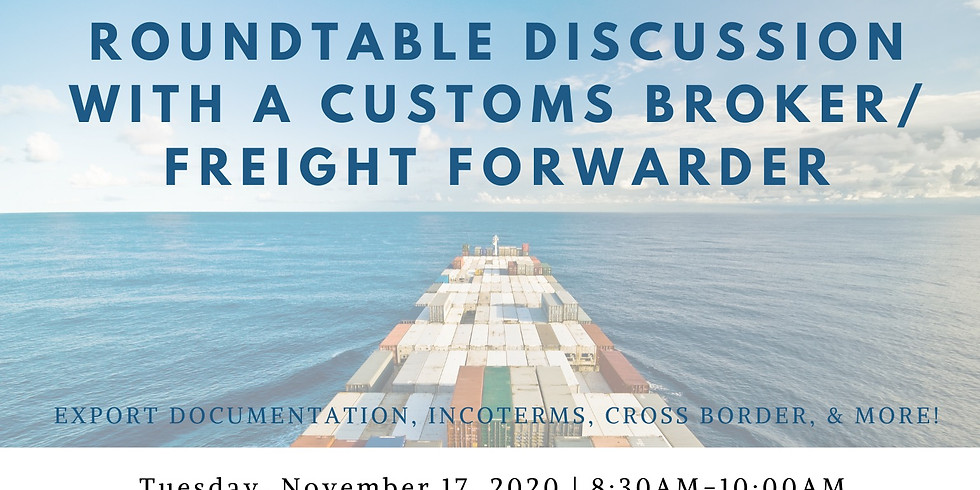 Roundtable Discussion with a Customs Broker/ Freight Forwarder