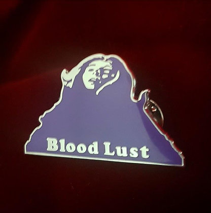 Blood Lust pin