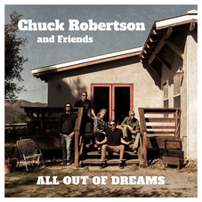 Chuck Robertson and Friends - All Out Of Dreams