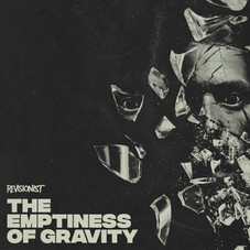 Revisionist - The Emptiness of Gravity EP