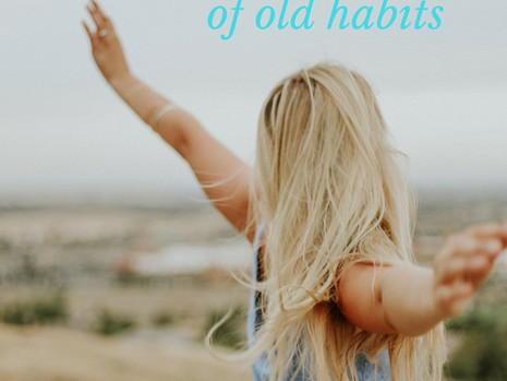 How to break free of old habits