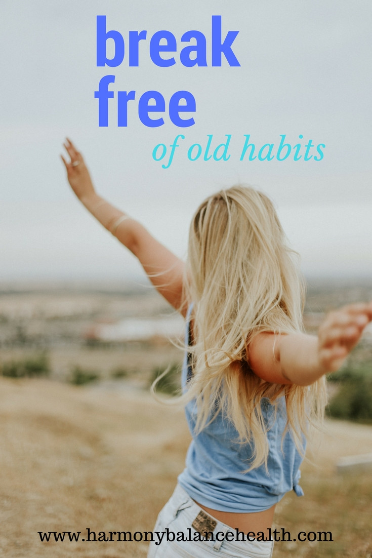 How to break free from old habits
