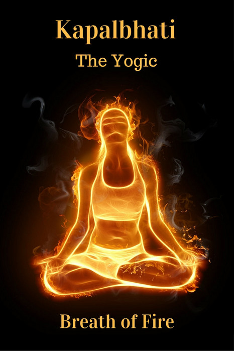 Kapalbhati The Yogic Breath of Fire