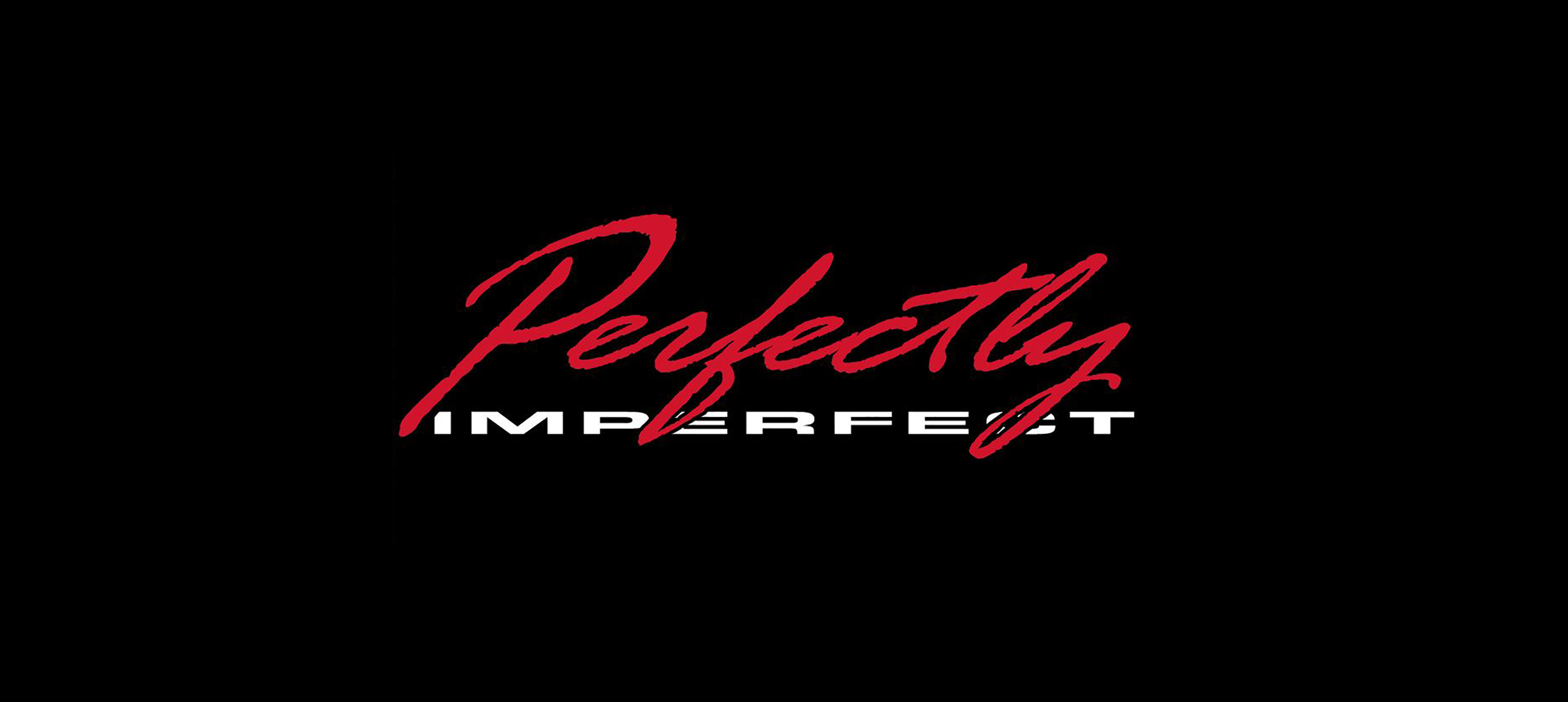 PERFECTLY IMPERFECT banner