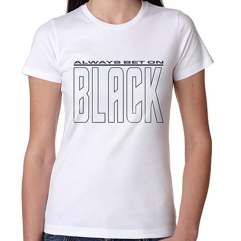Always Bet on Black (NB) Women's T-Shirt