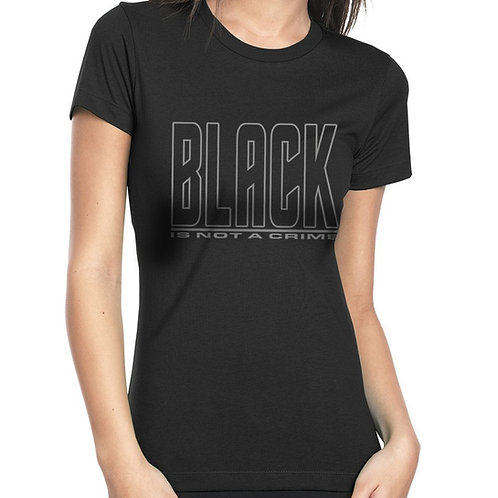 Black is Not a Crime Women's T-Shirt