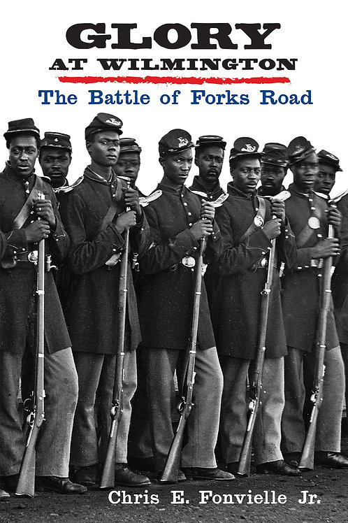 Glory at Wilmington: The Battle of Forks Road