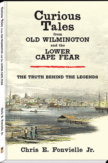 Curious Tales From Old Wilmington - Limited Edition Hardcover