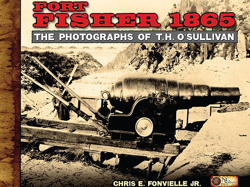 Fort Fisher 1865: The Photographs of T.H. O'Sullivan