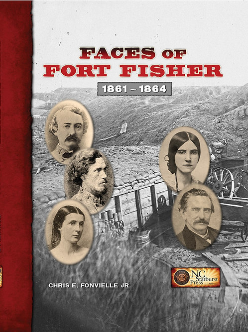 Faces of Fort Fisher, 1861 – 1864