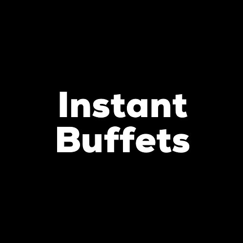 Instant Buffets - still available! See Main Menu
