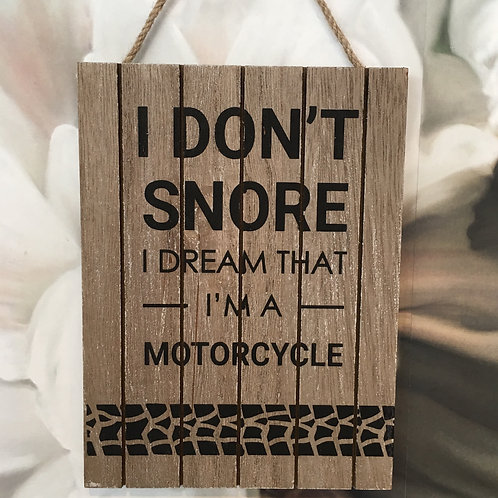 'I Don't Snore, I Dream That I'm a Motorcycle' Sign