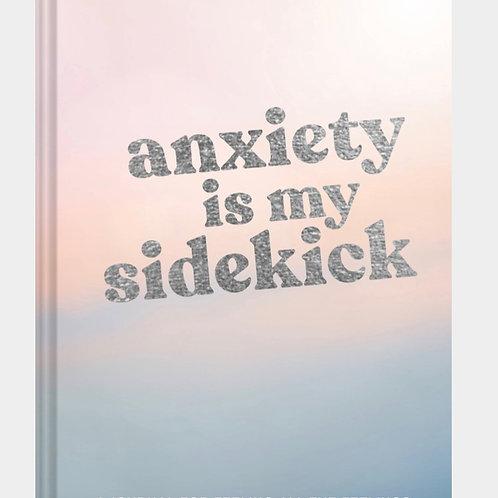 Anxiety Is My Sidekick