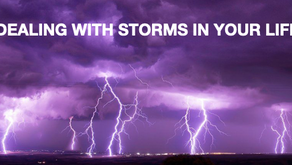 DEALING WITH THE STORMS IN YOUR LIFE