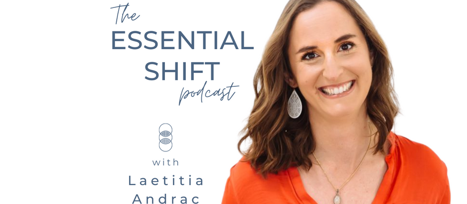 1: Introduction to The Essential Shift Podcast and the LET Method