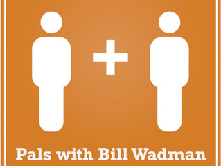 Pals with Bill Wadman Podcast - Episode 17