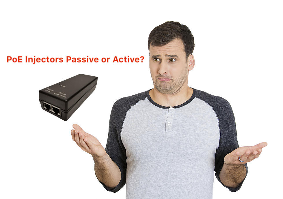 Should I buy PoE injectors Passive or Active?