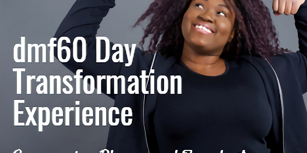 dmf60 Day Transformation Experience - Q5