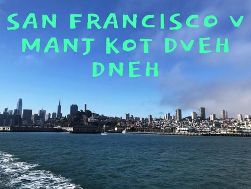San Francisco v manj kot dveh dneh