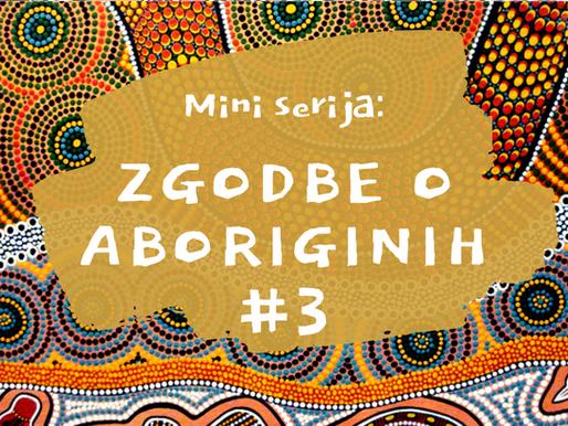 Zgodbe o Aboriginih #3