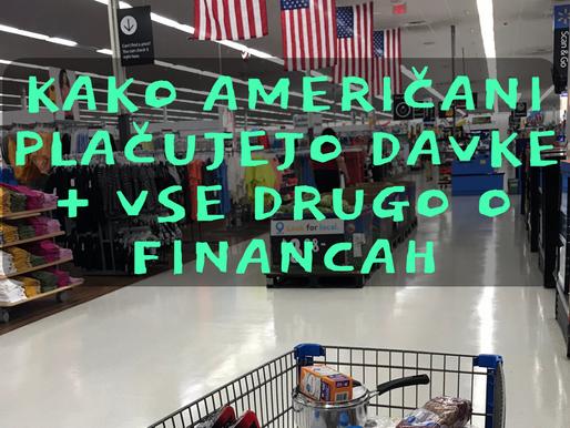 Kako Američani plačujejo davke v trgovini + vse drugo o financah