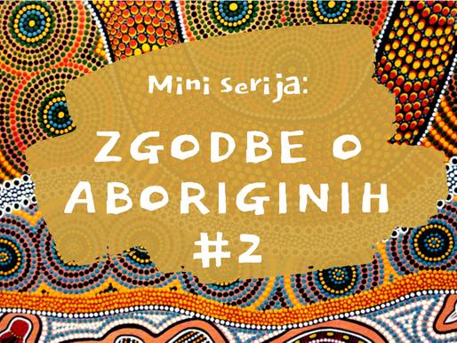 Zgodbe o Aboriginih #2