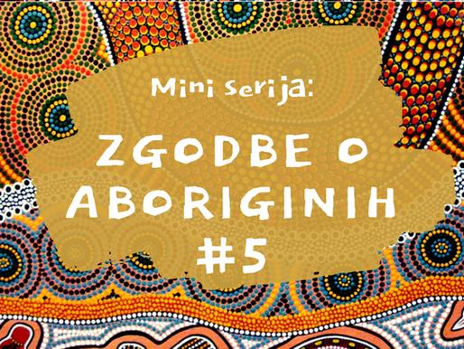 Zgodbe o Aboriginih #5
