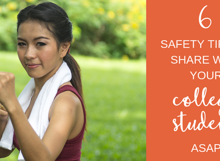 6 Safety Tips to Share with Your College Student ASAP