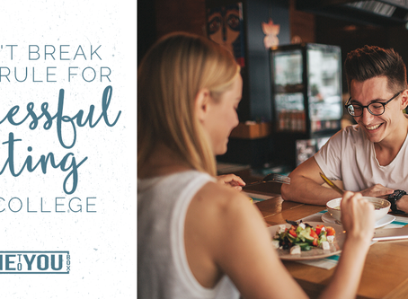 Don't Break this Rule for Successful Dating In College