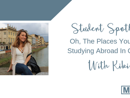 Student Spotlight: Oh, The Places You'll Go! Studying Abroad With Kiki