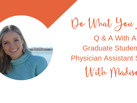 Student Spotlight: Q & A With A Graduate Student In Physician Assistant Studies, Madison
