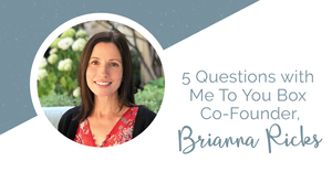 5 Questions with Me To You Box Co-Founder, Brianna Ricks