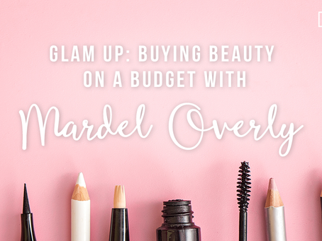 Glam Up: Buying Beauty on a Budget with Mardel Overly