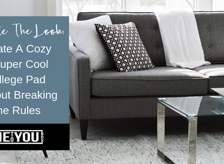 Elevate The Look: Create A Cozy & Super Cool College Pad Without Breaking The Rules