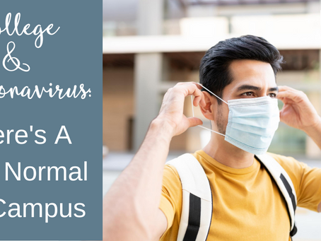 COLLEGE & CORONAVIRUS:  THERE'S A NEW NORMAL ON CAMPUS