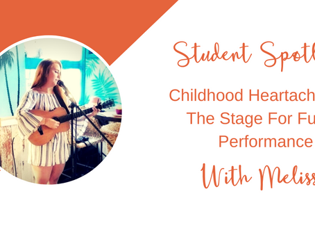 Student Spotlight:  Childhood Heartache Sets The Stage For Future Performance