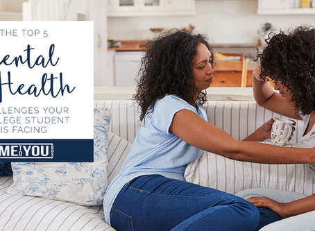 The Top 5 Mental Health Challenges Your College Student is Facing and How You Can Help