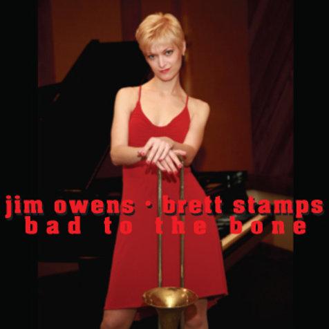 Jim Owens & Brett Stamps - Bad to the Bone