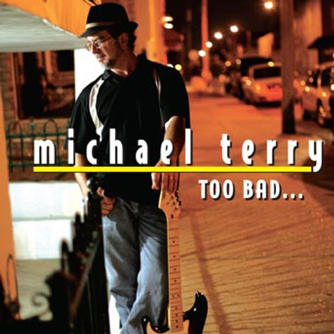 Michael Terry - Too Bad...