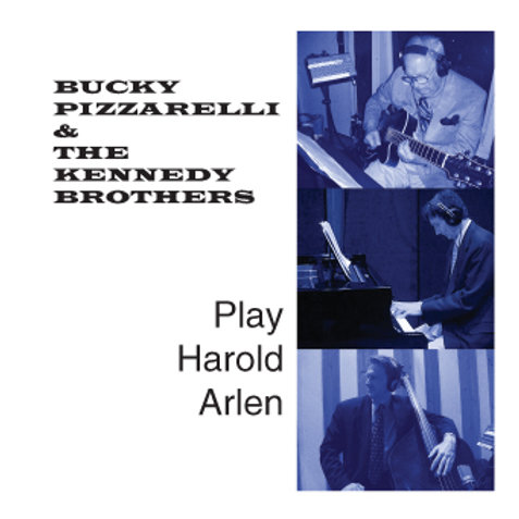 Bucky Pizzarelli and The Kennedy Brothers - Play Harold Arlen