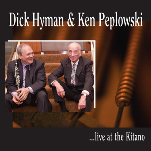 Dick Hyman and Ken Peplowski - Live at the Kitano