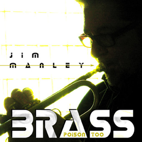 Jim Manley - Brass Poison Too