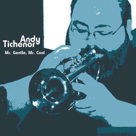 Andy Tichenor - Mr. Gentle, Mr. Cool