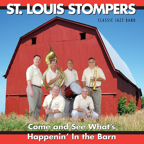 St. Louis Stompers - Come and See What's Happening'In the Barn