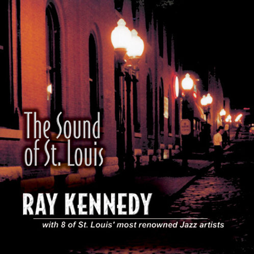 Ray Kennedy -The Sound of St. Louis
