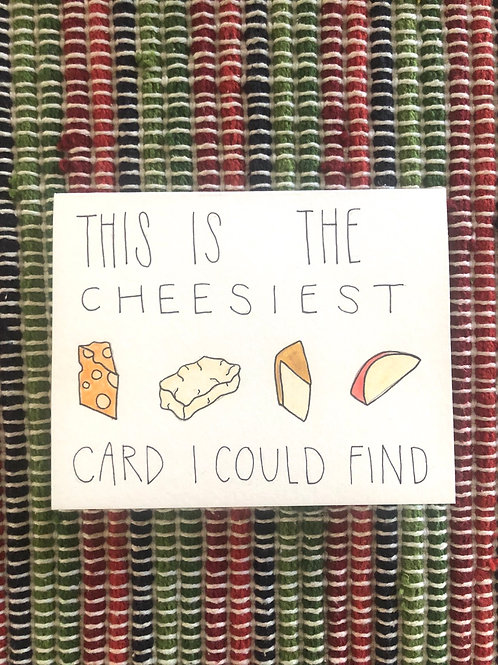 This is the Cheesiest Card I Could Find Card
