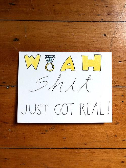 Woah! Shit Just Got Real Card