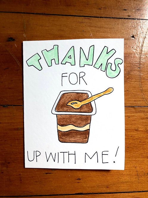 Thanks for Pudding Up with Me Card