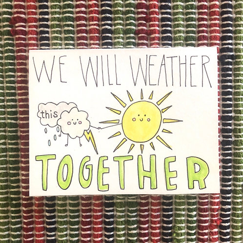 We'll Weather this Together Card